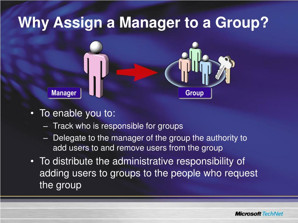 Why Assign a Manager to a Group?