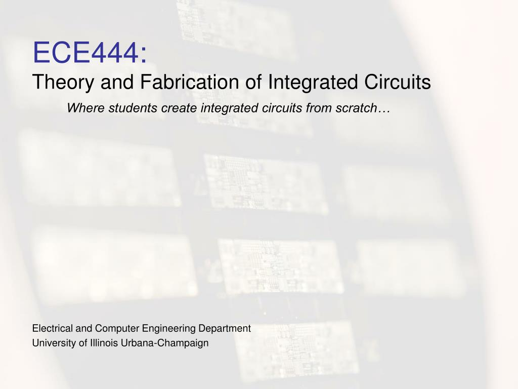 ece444 theory and fabrication of integrated circuits l.