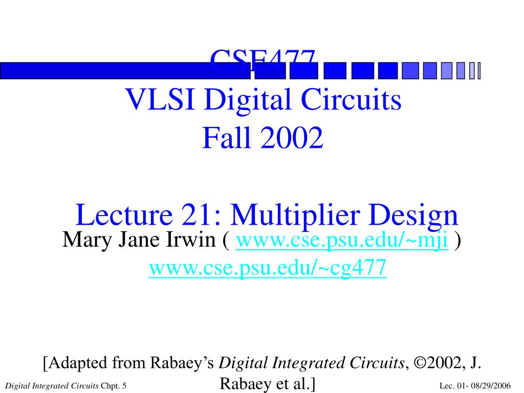 cse477 vlsi digital circuits fall 2002 lecture 21 multiplier design l.