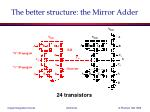 the better structure the mirror adder
