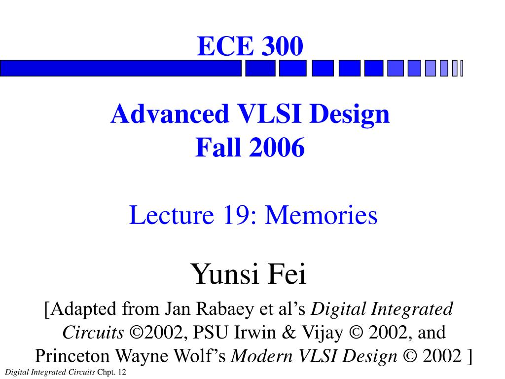 ece 300 advanced vlsi design fall 2006 lecture 1 9 memories l.