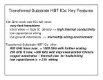 transferred substrate hbt ics key features