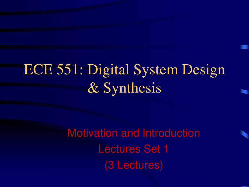 ece 551 digital system design synthesis l.