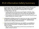 pld information safety summary