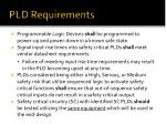 pld requirements