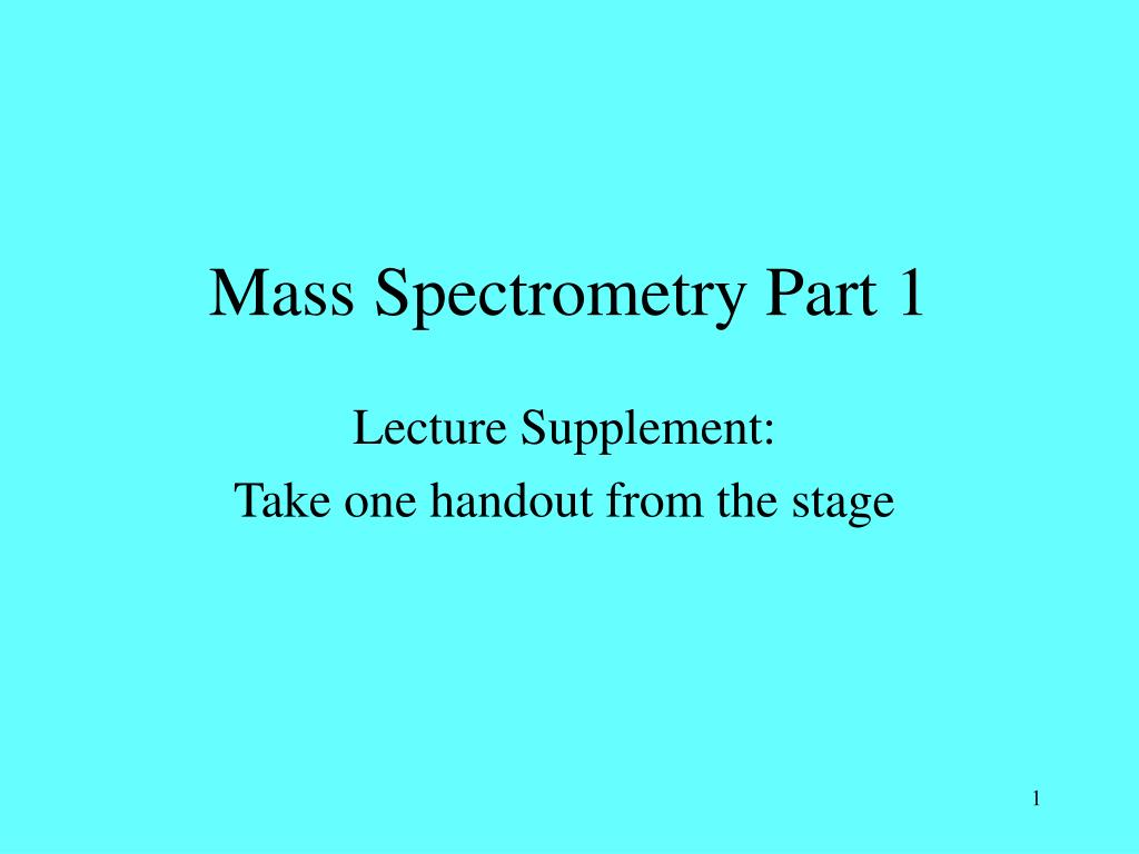 mass spectrometry part 1 l.