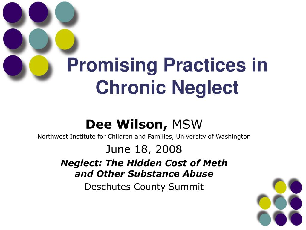 promising practices in chronic neglect l.