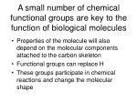 a small number of chemical functional groups are key to the function of biological molecules35