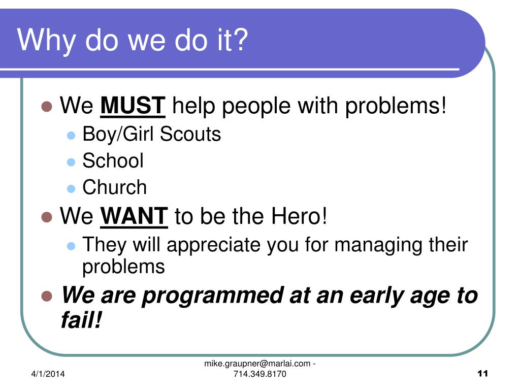 Why do we do it?