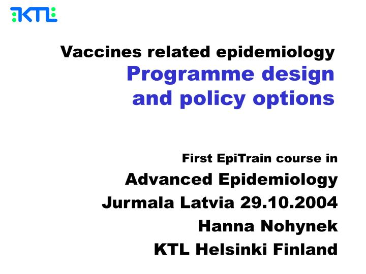 vaccines related epidemiology programme design and policy options n.