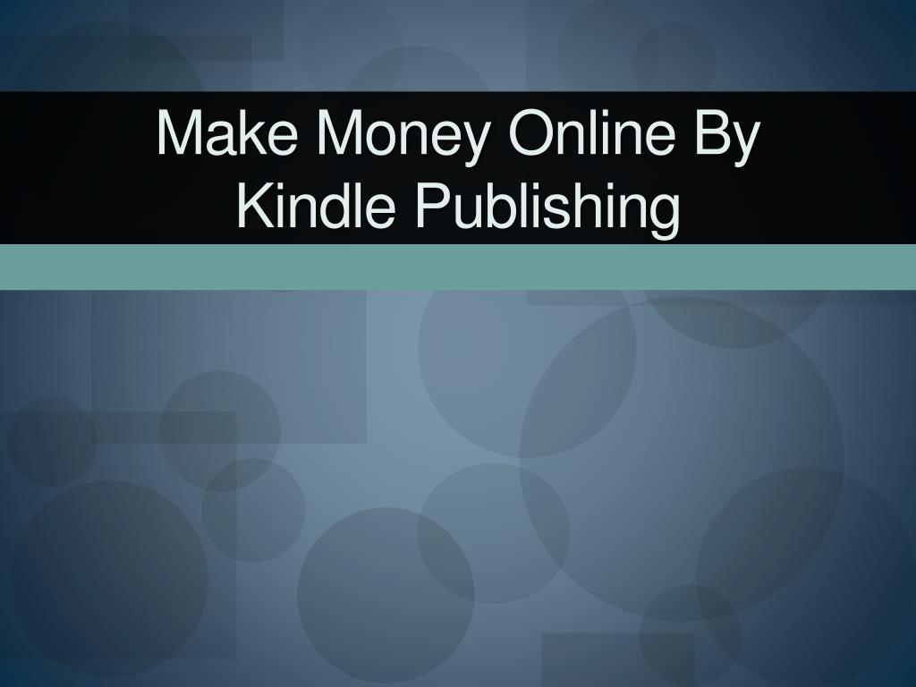 make money online by kindle publishing l.