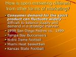 how is sport marketing different from other forms of marketing10