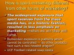 how is sport marketing different from other forms of marketing11