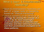 what is sport entertainment marketing