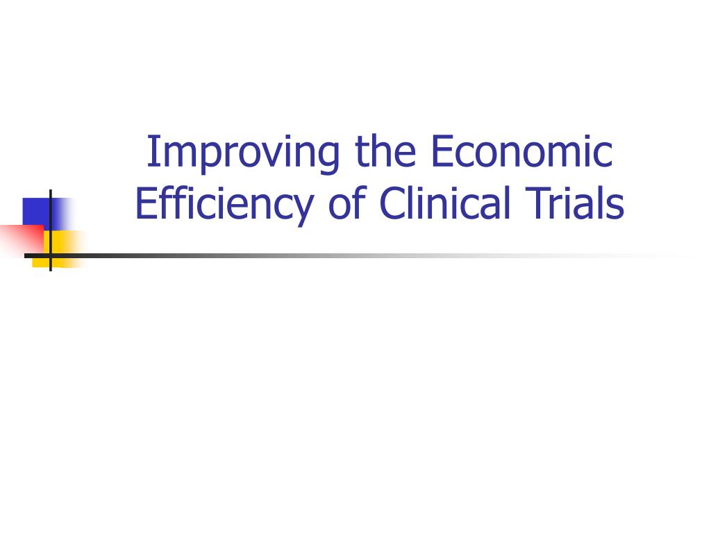 improving the economic efficiency of clinical trials l.