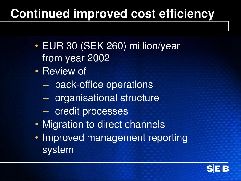 Continued improved cost efficiency