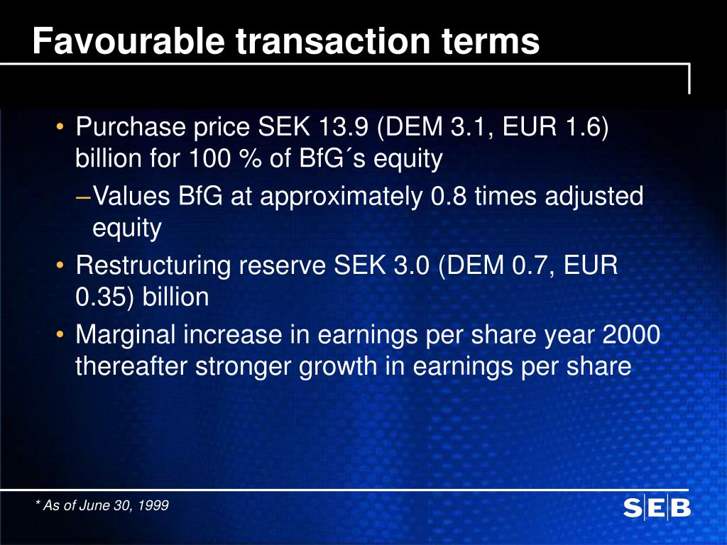 Favourable transaction terms