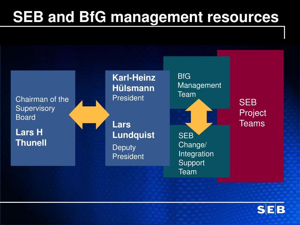 SEB and BfG management resources
