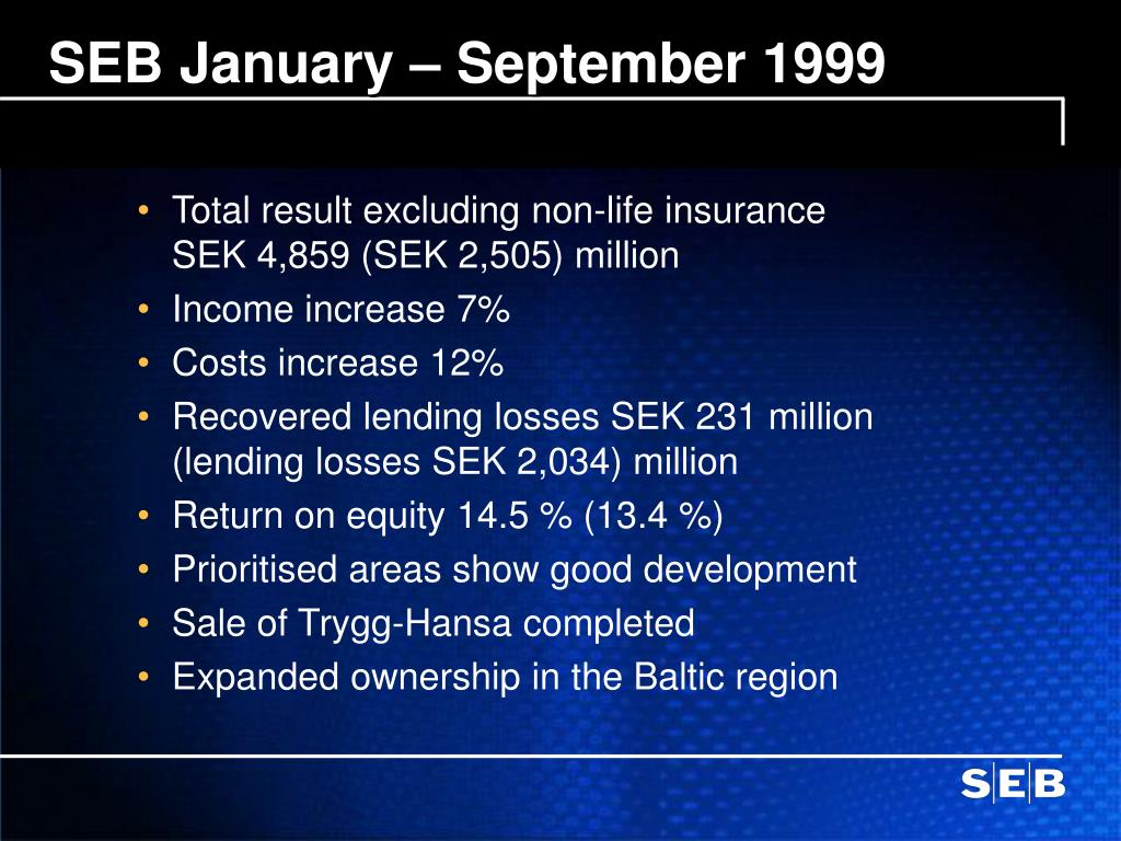 SEB January – September 1999