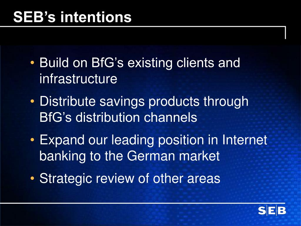 SEB's intentions