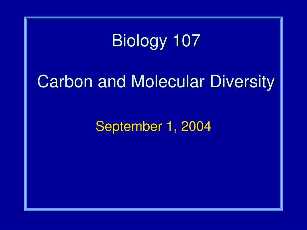 biology 107 carbon and molecular diversity l.