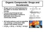 organic compounds drugs and accelerants
