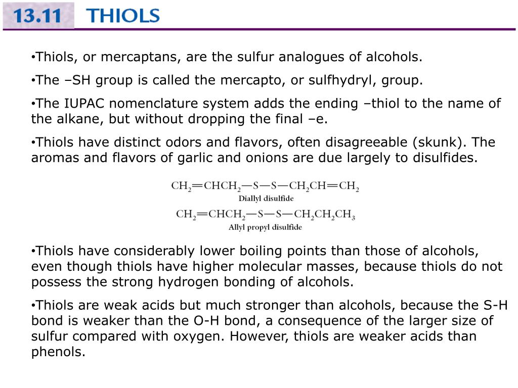 Thiols, or mercaptans, are the sulfur analogues of alcohols.