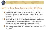 before you go secure your system
