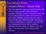 true stories from computerworld shark tank