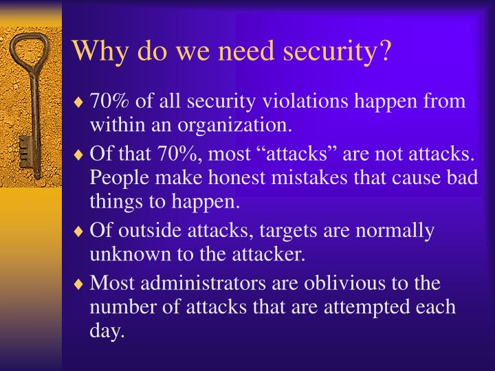 Why do we need security3
