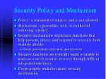 security policy and mechanism
