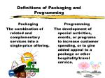 definitions of packaging and programming