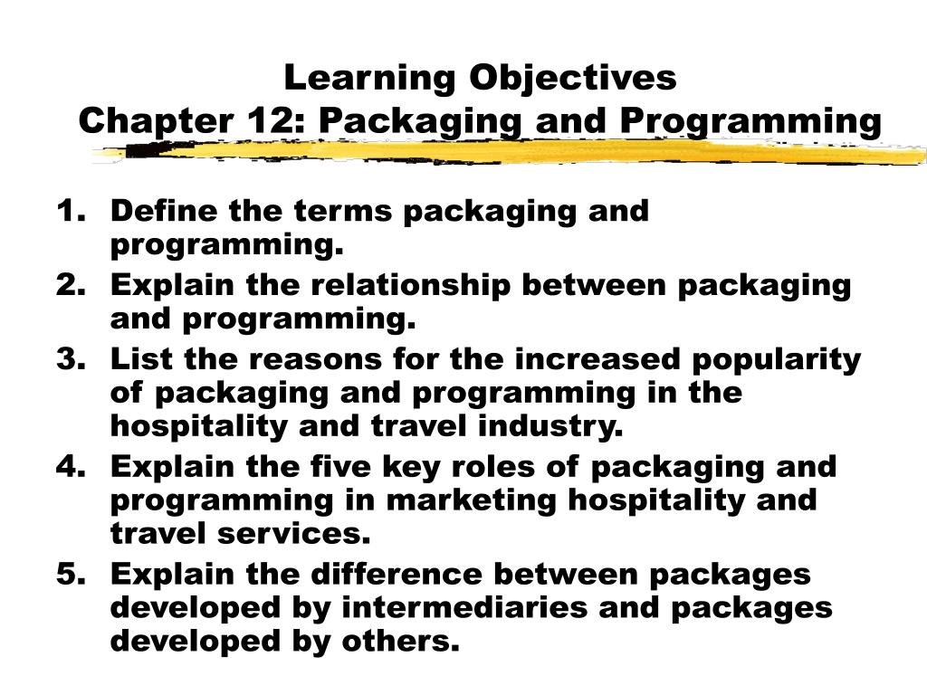 learning objectives chapter 12 packaging and programming l.