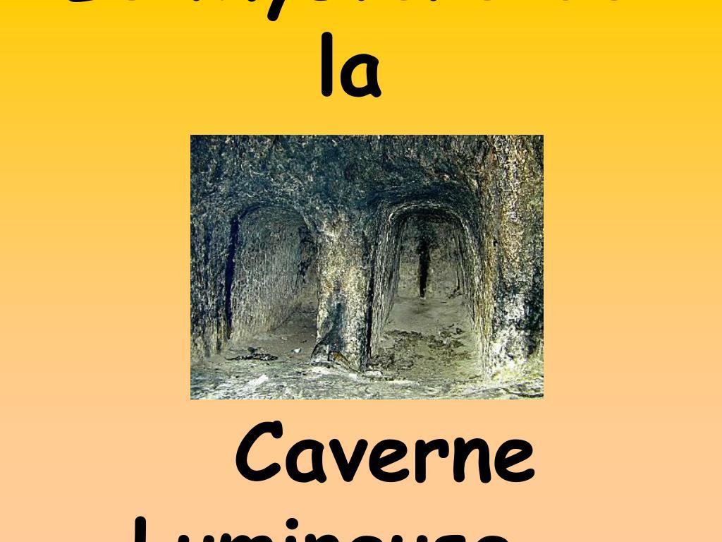 le myst re de la caverne lumineuse l.