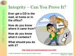 integrity can you prove it