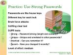 practice use strong passwords