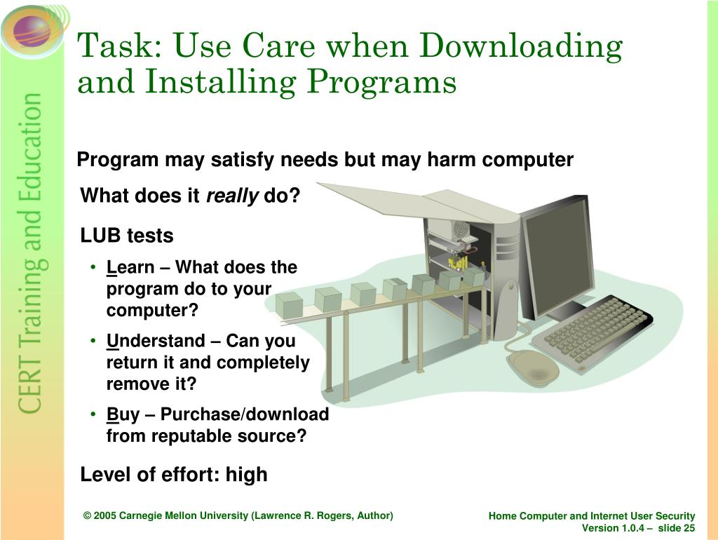 Task: Use Care when Downloading and Installing Programs