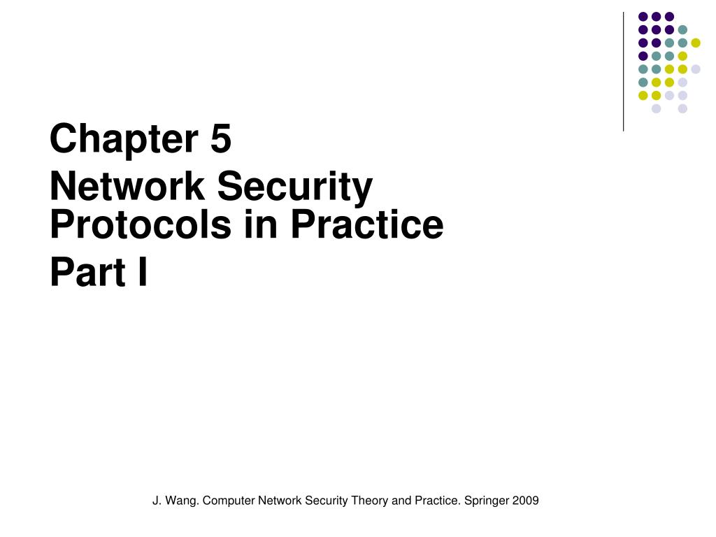 chapter 5 network security protocols in practice part i l.