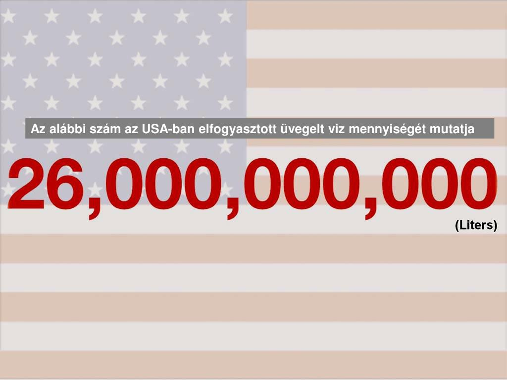 Az alábbi szám az USA-ban elfogyasztott üvegelt viz mennyiségét mutatja