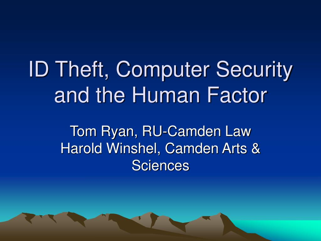 id theft computer security and the human factor l.
