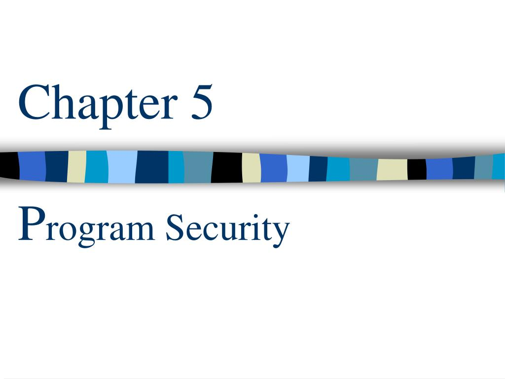 chapter 5 p rogram security l.