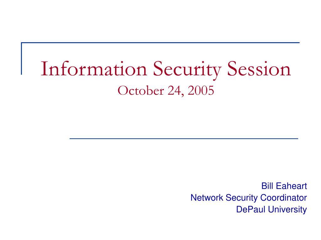 information security session october 24 2005 l.