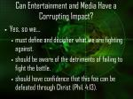 can entertainment and media have a corrupting impact