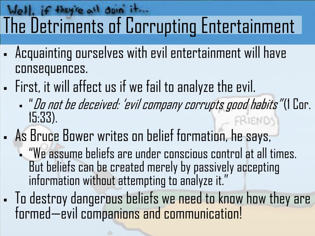 The Detriments of Corrupting Entertainment