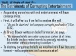 the detriments of corrupting entertainment