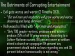 the detriments of corrupting entertainment24