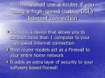 6 thou shall use a router if you using a high speed cable dsl internet connection