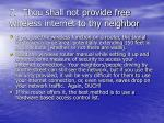 7 thou shall not provide free wireless internet to thy neighbor