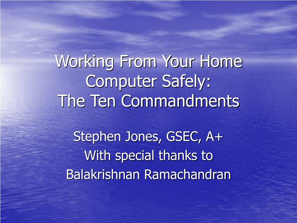 working from your home computer safely the ten commandments l.
