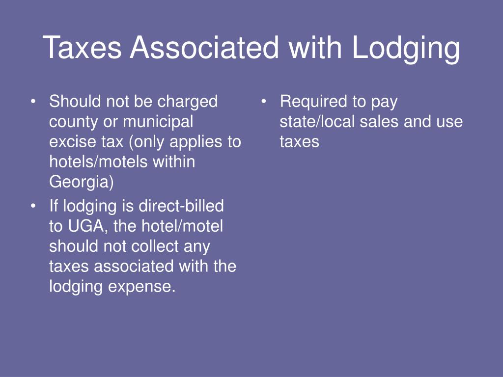 Should not be charged county or municipal excise tax (only applies to hotels/motels within Georgia)